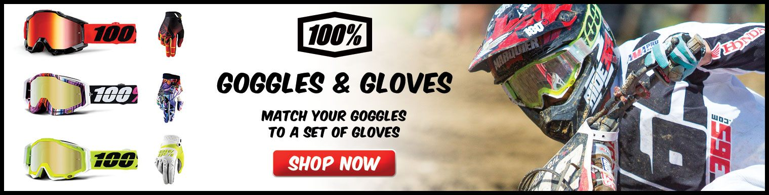 100 Goggles & Gloves
